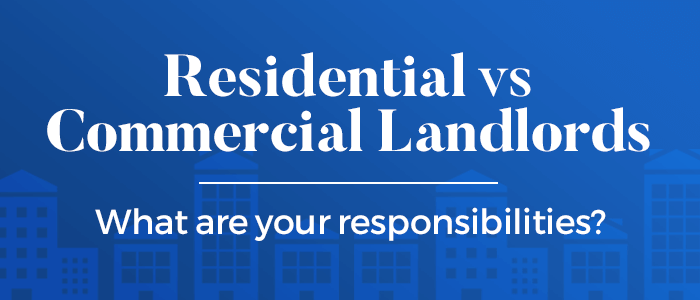residential landlords & commercial landlords responsibilities