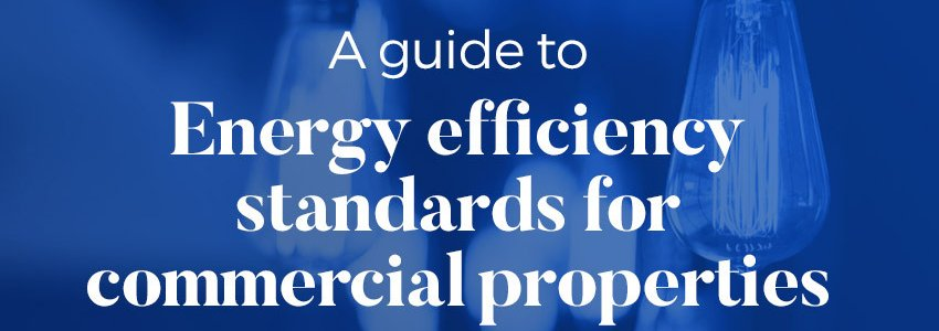 A guide to energy efficiency standards for commercial properties