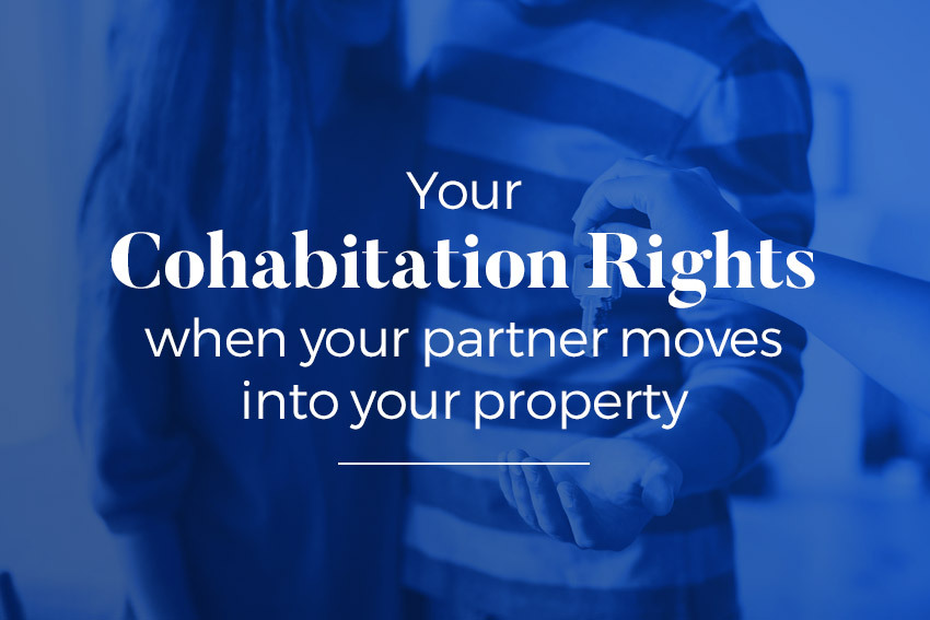 Your cohabitation rights when your partner moves into your property