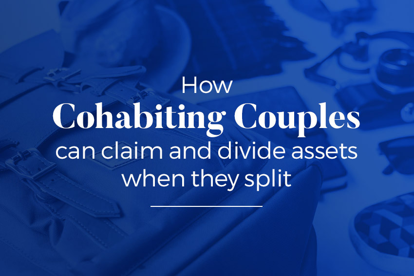 How to claim and divide assets when cohabiting couples separate